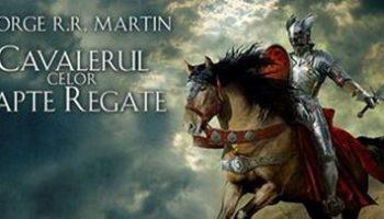 George RR Martin – Cavalerul celor sapte regate featured