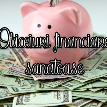 obiceiuri financiare sanatoase